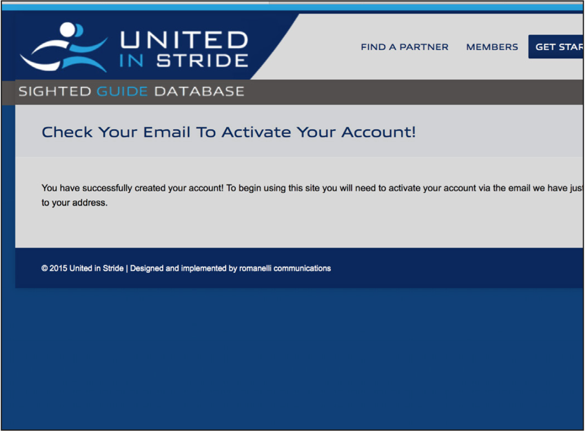 When your registration is complete you'll need to verify your email address to activate your account.